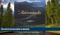 FAVORITE BOOK  The Adirondacks: Wild Island of Hope (Creating the North American Landscape