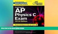 FAVORIT BOOK Cracking the AP Physics C Exam, 2016 Edition (College Test Preparation) Princeton