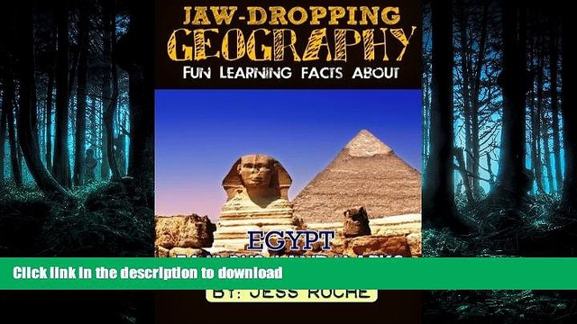 READ BOOK  Jaw-Dropping Geography: Fun Learning Facts About Egypt Famous Landmarks: Illustrated
