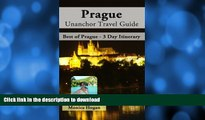 READ BOOK  Prague Unanchor Travel Guide - Best of Prague - 3 Day Itinerary FULL ONLINE