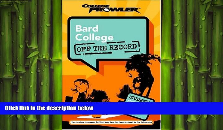 READ THE NEW BOOK Bard College: Off the Record (College Prowler) (College Prowler: Bard College