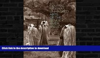 READ BOOK  Central Nigeria Unmasked: Arts of the Benue River Valley FULL ONLINE
