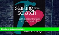 Pre Order Starting from Scratch: One Classroom Builds Its Own Curriculum Steven Levy On CD