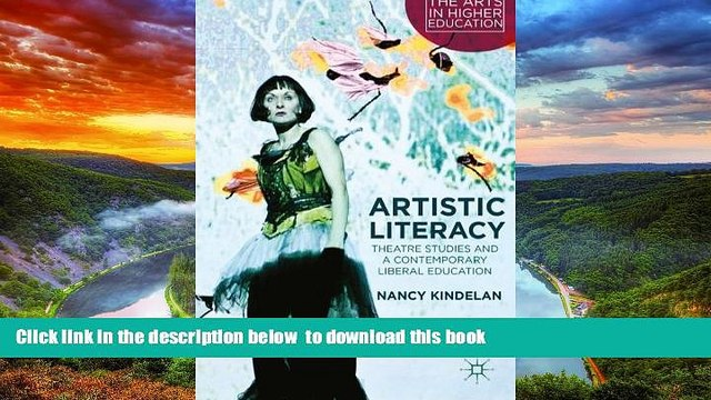 Pre Order Artistic Literacy: Theatre Studies and a Contemporary Liberal Education (The Arts in
