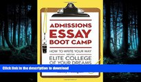 FAVORIT BOOK Admissions Essay Boot Camp: How to Write Your Way into the Elite College of Your