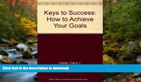 Hardcover Keys to Success: How to Achieve Your Goals Carol Carter Kindle eBooks