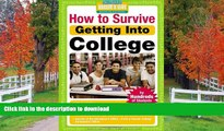 Hardcover How to Survive Getting Into College: By Hundreds of Students Who Did (Hundreds of Heads