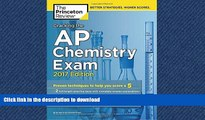 Hardcover Cracking the AP Chemistry Exam, 2017 Edition: Proven Techniques to Help You Score a 5