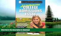READ Write Your Way into College: College Admissions Essay LearningExpress LLC Editors
