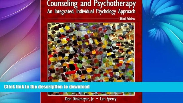 READ THE NEW BOOK Counseling and Psychotherapy: An Integrated, Individual Psychology Approach (3rd