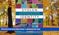 Pre Order Stolen Identity: What Anyone with a Name, Birthdate and Social Security Number Needs to