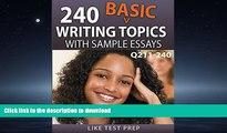 Hardcover 240 Basic Writing Topics with Sample Essays Q211-240 (240 Basic Writing Topics 30 Day