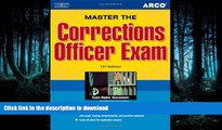 READ Master the Corrections Officer, 15/e (Peterson s Master the Correction Officer) Arco Full Book