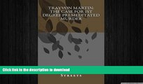 Audiobook Trayvon Martin:  the case for 1st degree premeditated murder: A Look At George Zimmerman