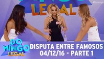 Disputa entre Famosos - 04.12.16 - Parte 1