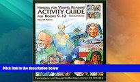 Best Price Hereos for Young Readers: Activity Guide for Books 9-12 (Heroes for Young Readers -