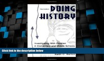 Best Price Doing History: Investigating With Children in Elementary and Middle Schools Linda S.