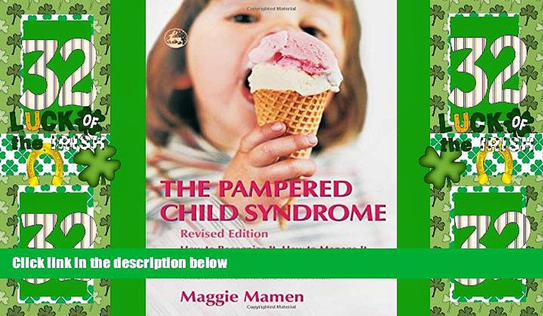 Best Price The Pampered Child Syndrome: How to Recognize It, How to Manage It, And How to Avoid
