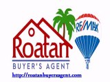 Roatan Real Estate Buyers Agent - Roatan Property