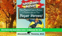 Pre Order Super Heroes Do Exist!: How a Physician Came to Believe in Teachers who are True Super