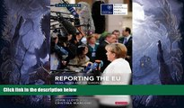 Buy  Reporting the EU: News, Media and the European Institutions (Reuters Challenges) John Lloyd