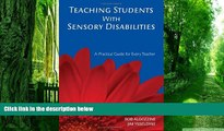 Pre Order Teaching Students With Sensory Disabilities: A Practical Guide for Every Teacher Bob