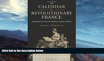 Buy  The Calendar in Revolutionary France: Perceptions of Time in Literature, Culture, Politics Dr