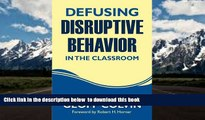Audiobook Defusing Disruptive Behavior in the Classroom Geoffrey (Geoff) T. Colvin PDF