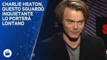 Stranger things ha portato fortuna a Charlie Heaton