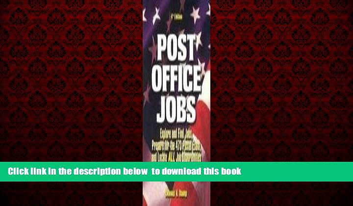 PDF Dennis V. Damp Post Office Jobs: Explore and Find Jobs, Prepare for the 473 Postal Exam, and