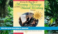 Pre Order Getting the Most Out of Morning Message and Other Shared Writing Lessons (Grades K-2)