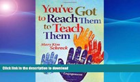 Hardcover You ve Got to Reach Them to Teach Them: Hard Facts About the Soft Skills of Student