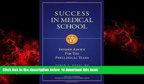 PDF Samir P. Desai Success in Medical School: Insider Advice for the Preclinical Years On Book