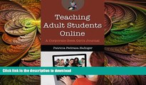 Read Book Teaching Adult Students Online: A Corporate Geek Girl s Journal (Distance Learning Book