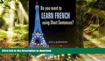 Hardcover Learn French: Do you want to learn french using short Sentences? (French language,