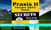 PDF Praxis II Theatre (5641) Exam Secrets Study Guide: Praxis II Test Review for the Praxis II: