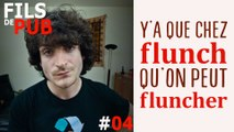 Fils de Pub #04 - Flunch