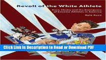Read Revolt of the White Athlete: Race, Media and the Emergence of Extreme Athletes in America