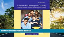 Read Book Content Area Reading and Writing: Fostering Literacies in Middle and High School
