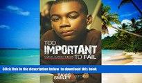 Pre Order Too Important To Fail: Saving America s Boys (Tavis Smiley Reports) Tavis Smiley