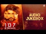 1:13:7 Ek Tera Saath - Full Movie Audio Jukebox   Ssharad Malhotra, Hritu Dudani & Melanie Nazareth