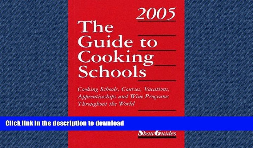 Hardcover The Guide to Cooking Schools 2005: Cooking Schools, Courses, Vacations, Apprenticeships | Godialy.com
