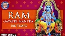 Ram Gayatri Mantra 108 Times with Lyrics - Om Daserathaya Vidhmahe | Chants For Peace And Meditation