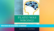 Read Book Plato Was Wrong!: Footnotes on Doing Philosophy with Young People Full Download