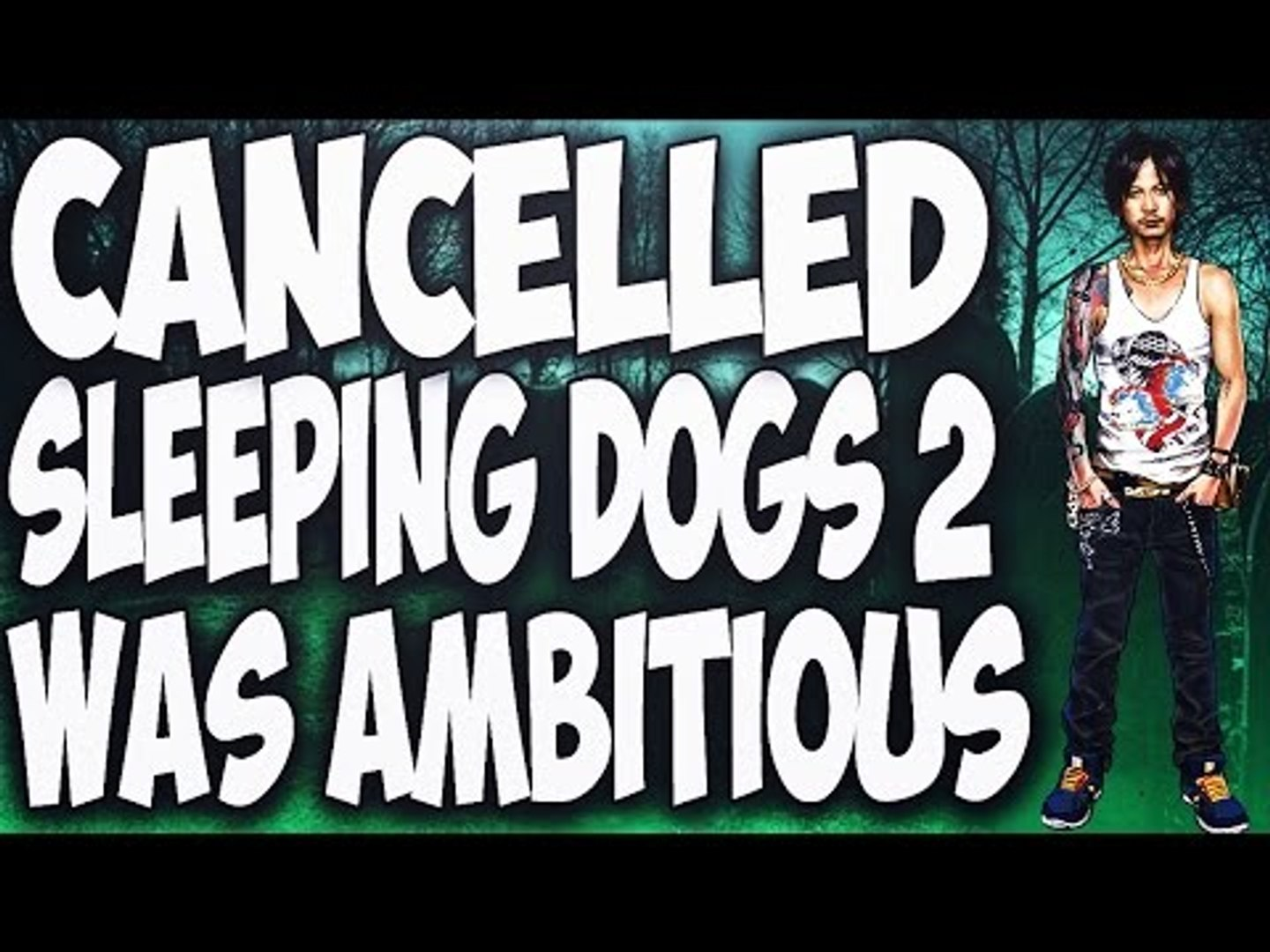 Cancelled Sleeping Dogs 2 Game Was Ambitious