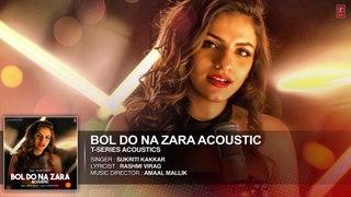 Bol Do Na Zara Full Audio Indian Song 2017  Full HD 1080p Sukriti Kakar