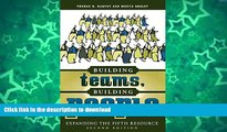 Read Book Building Teams, Building People : Expanding the Fifth Resource Second Edition Kindle