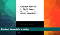 Pre Order Charter Schools in Eight States: Effects on Achievement, Attainment, Integration, and