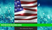 READ THE NEW BOOK The Federalist Papers (Including the Constitution of the United States) BOOK