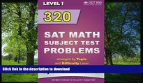 Hardcover 320 SAT Math Subject Test Problems arranged by Topic and Difficulty Level  - Level 1: